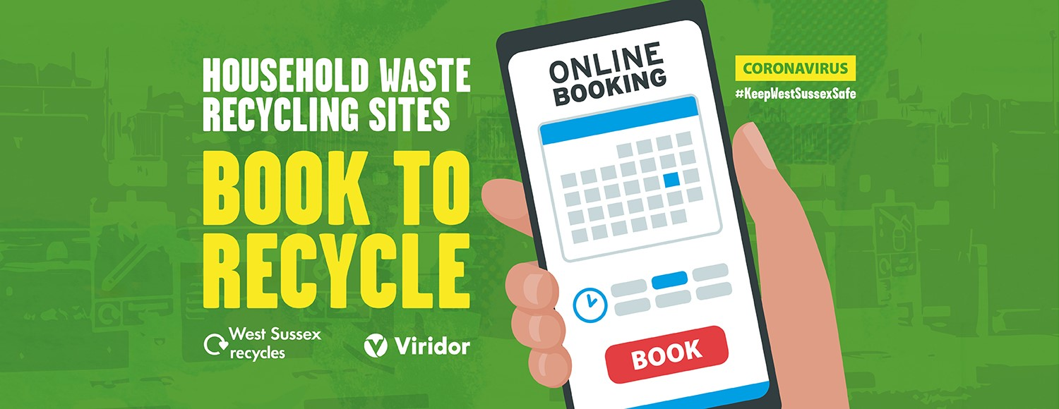 Hand holding a phone ready to book an appointment with text 'Household Waste Recycling Sites book to recycle' and 'West Sussex Recycles', 'Viridor' and 'Coronavirus #keepwestsussexsafe' logos