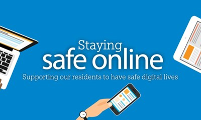Illustration of someone using a laptop, someone using a mobile phone  and someone using a tablet, with the words 'Staying Safe Online - Supporting our residents to have safe digital lives'